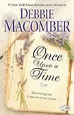 Once Upon a Time Discovering Our Forever After Story, Debbie Macomber