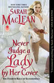 Never Judge a Lady by Her Cover The Fourth Rule of Scoundrels, Sarah MacLean