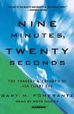 Nine Minutes, Twenty Seconds The Tragedy and Triumph of ASA Flight 529, Gary M. Pomerantz