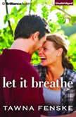 Let It Breathe, Tawna Fenske