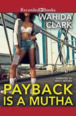 Payback Is a Mutha, Wahida Clark