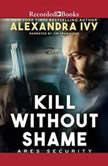 Kill Without Shame, Alexandra Ivy