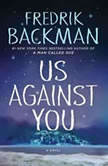 Us Against You, Fredrik Backman