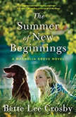 The Summer of New Beginnings A Magnolia Grove Novel, Bette Lee Crosby