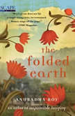 The Folded Earth, Anuradha Roy