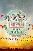 Whistling Past the Graveyard - Booktrack Edition, Susan Crandall