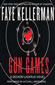 Gun Games A Decker/Lazarus Novel, Faye Kellerman