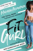 Fit Gurl The Total-Body Turnaround Program, Melissa Alcantara