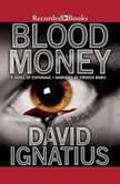Bloodmoney, David Ignatius