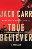 True Believer A Novel, Jack Carr