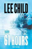 61 Hours A Jack Reacher Novel, Lee Child
