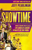Showtime Magic, Kareem, Riley, and the Los Angeles Lakers Dynasty of the 1980s, Jeff Pearlman