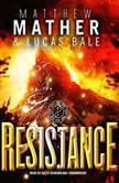 Resistance Book Three of Nomad, Matthew Mather; Lucas  Bale