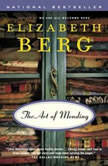 The Art of Mending, Elizabeth Berg