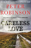 Careless Love A DCI Banks Novel, Peter Robinson