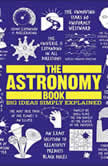 The Astronomy Book Big Ideas Simply Explained, DK
