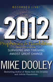 2012: Prophecies and Possibilities Surviving and Thriving Amidst Great Change, Mike Dooley