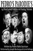 Pedro's Parodies 14 Fractured Fables in Famous Funny Voices, Pedro Pablo Sacristan