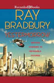 Yestermorrow, Ray Bradbury