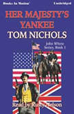 Her Majesty's Yankee, Tom Nichols
