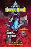 Shark Wars 2: The Battle of Riptide, E.J.  Altbacker