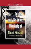 Eat, Drink and Be From Mississippi, Nanci Kincaid