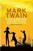 Tom Sawyer, Detective, Mark Twain