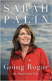 Going Rogue An American Life, Sarah Palin