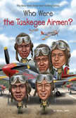 Who Were the Tuskegee Airmen?, Sherri L. Smith