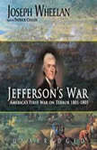 Jefferson's War America's Frist War on Terror 18011805, Joseph Wheelan