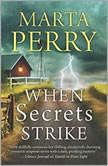 When Secrets Strike, Marta Perry