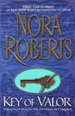 Key of Valor, Nora Roberts