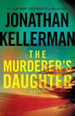 The Murderer's Daughter, Jonathan Kellerman