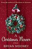 A Christmas Flower, Bryan Mooney