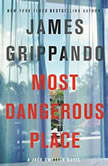 Most Dangerous Place A Jack Swyteck Novel, James Grippando