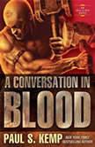 A Conversation in Blood An Egil & Nix Novel, Paul S. Kemp