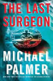 The Last Surgeon, Michael Palmer
