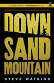 Down Sand Mountain, Steve Watkins