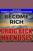 Become Rich: Hypnosis Downloads, Craig Beck