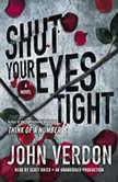 Shut Your Eyes Tight (Dave Gurney, No. 2), John Verdon