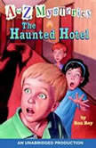 A to Z Mysteries: The Haunted Hotel, Ron Roy