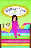 Whatever After Book #11: Two Peas in a Pod, Sarah Mlynowski