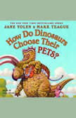 How Do Dinosaurs Choose Their Pets?, Jane Yolen