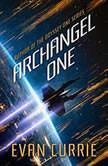 Archangel One, Evan Currie