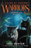 Warriors: A Vision of Shadows #2: Thunder and Shadow, Erin Hunter
