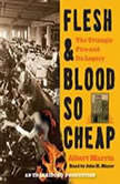 Flesh and Blood So Cheap: The Triangle Fire and Its Legacy, Albert Marrin