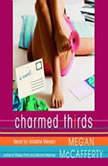 Charmed Thirds A Jessica Darling Novel, Megan McCafferty