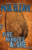 Five Minutes Alone, Paul Cleave