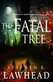 The Fatal Tree, Stephen Lawhead