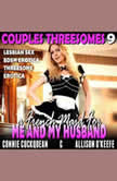 A French Maid For Me And My Husband : Couples Threesomes 9 (Lesbian Sex BDSM Erotica Threesome Erotica), Connie Cuckquean